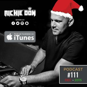 DJ Richie Don – Christmas Podcast #111 – Dec 2015