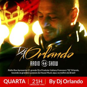 DJ ORLANDO - Radio Show part II - Every wednesday at 21:00 BT on Radio Rox Brasil