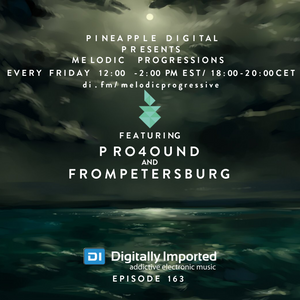 Melodic Progressions Show @ DI.FM Episode 163 - Pro4ound & FromPetersburg