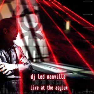 DJ Led Manville - Live At The Asylum (Part 1/2 2008)