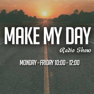 MAKE MY DAY RADIO SHOW  26/06/2015  GUEST GIORGOS LYSIGAKIS