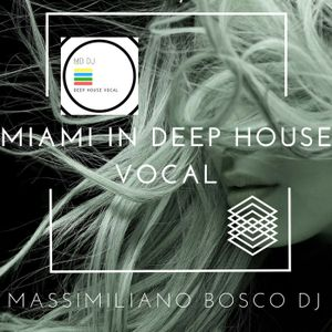 ⛱MIAMI in Deep House Vocal-Massimiliano Bosco Dj(Re-Edit 2018)⛱