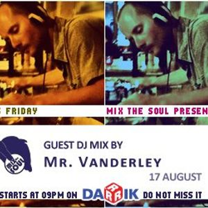 Mr. Vanderley Guest Mix (Broadcasted on 17.08.2012 Mix The Soul with Vladislav Moustache Love)