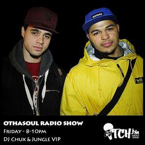 DJ Chux & Jungle VIP - OthaSoul Radio Show 11 - ITCH FM (24-JAN-2014)