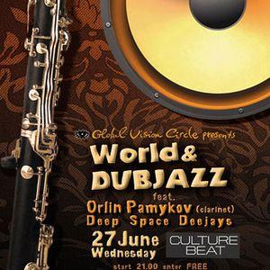 Deep Space DJs - World and Dubjazz Night ft Oriln Pamukov Main Set on 27 June 2012