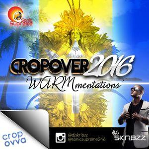 DJ Scribzz - Crop Over 2016 WARM-MENTATIONS