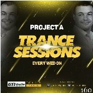 Project A - Trance Sessions # 160 (03-08-16)