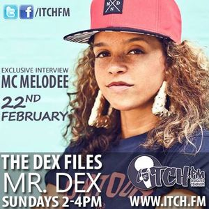 The DeX Files Ep. 77 - MC Melodee (Exclusive Interview)