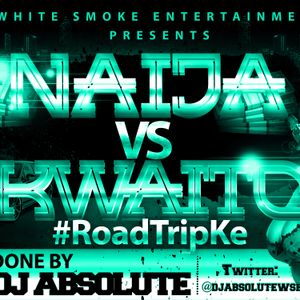 Dj Absolute Naija vs Kwaito #RoadTripKe White Smoke Entertainment