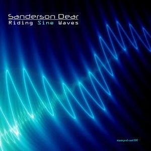 Sanderson Dear - Riding Sine Waves