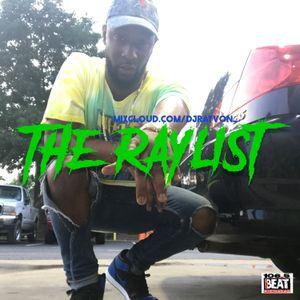 @DJRayvon_: #TheRaylist May 2017 (pt. 1)