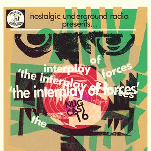 N.U.G.CAST #16: 'The Interplay of Forces'