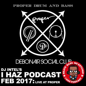 I Haz Podcast Feb 2017: Live at Proper