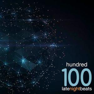 Late Night Beats by Tony Rivera - Episode 100: Hundred