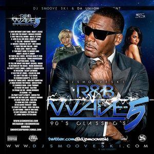R&B WAVE PT5