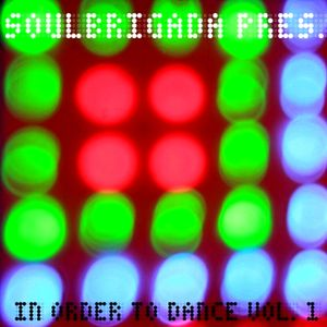 SoulBrigada pres. In Order To Dance Vol. 1