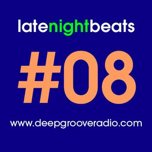 Late Night Beats by Tony Rivera - Episode 08 - www.deepgrooveradio.com