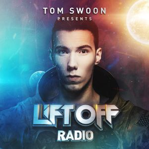 Tom Swoon - Lift Off 032.
