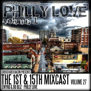 1st & 15th Mixcast Vol 27 - Philly Love