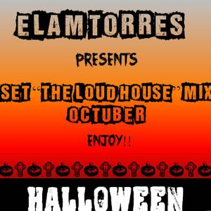 SET -THE LOUD HOUSE- MIX OCTUBER / DJ-Elám Torres