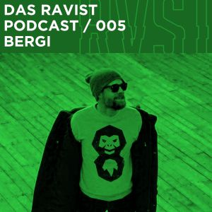 Das Ravist Podcast / 05 – Bergi
