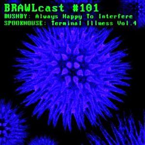 Spookhouse @ BRAWLcast #101 - Terminal Illness Vol. 4