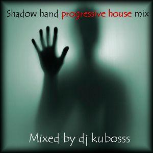 Shadow hand progressive house mix