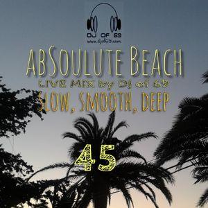 AbSoulute Beach 45 - slow smooth deep -  A DJ LIVE SET