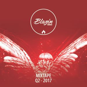 BLAZIN - The Mixtape Q2 - 2017