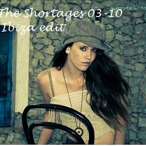 The Shortages 03-10 Ibiza edit by S.o.a.P.
