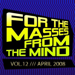 Gonzalo Shaggy Garcia - For the masses, from the mind - Vol.12 (Apr2008)