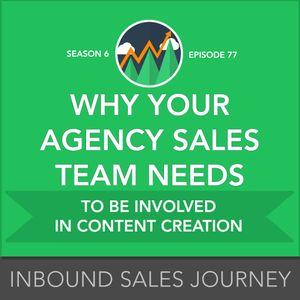 Why Your Agency Sales Team Needs to be Involved in Content Creation