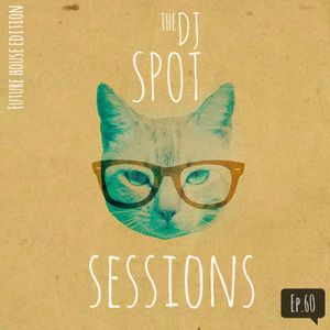 The Dj Spot Sessions Ep.60