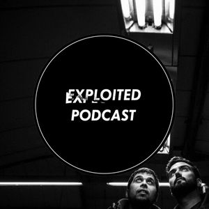 Exploited Podcast #84: LOPEZHOUSE