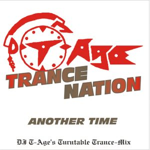 DJ T-Age's Trance Nation - Another Time (09/12)