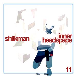 Shtikman - Inner Headspace #11