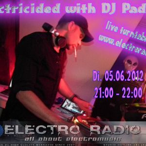 DJ Padini live in the Mix @ Electroradio.ch - Electricided (05.06.2012)