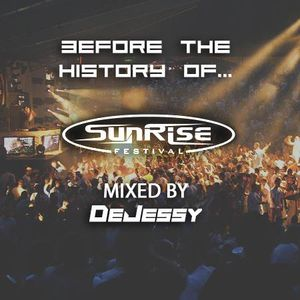 Before The History Of Sunrise Festival (Mixed by DeJessy)