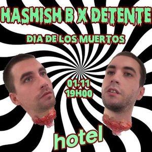 Hashish B Invite Detente - Dia De Los Muertos  - 01:11:2016