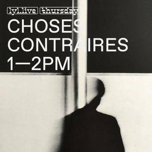 Choses Contraires (07.12.17)