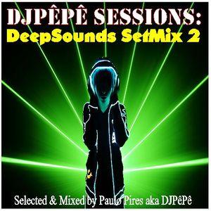 DJPêPê Sessions: DeepSounds SetMix 2