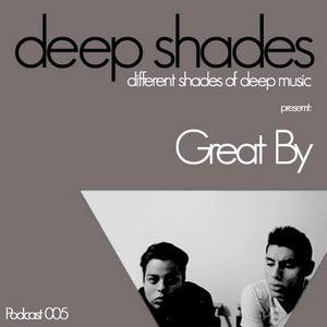 Deep Shades 005: Great By (DJ Mix)
