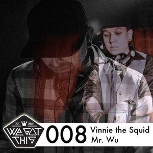 WeGotThis MixTape008   Vinnie The Squid & Mr.Wu