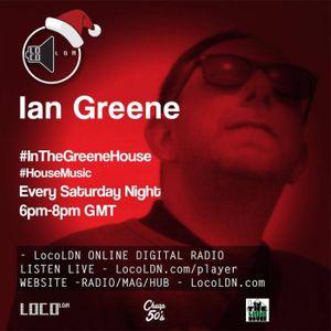 IAN GREENE PRESENTS 'IN THE GREENE HOUSE' 17-12-2016 ON WWW.LOCOLDN.COM