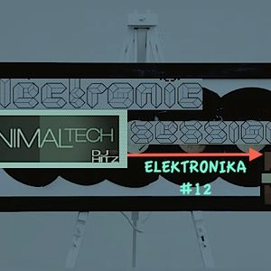 Elektronika #12  +techno-minimal  Sept'12 Live mix