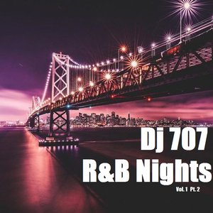 Dj707-R&B Nights Pt.2