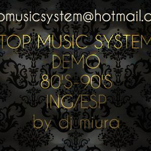 TOP MUSIC SYSTEM DEMO 80'S-90'S LIVE MIXED BY DJ MIURA