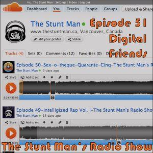 Episode 51-Digital Friends-The Stunt Man's Radio Show