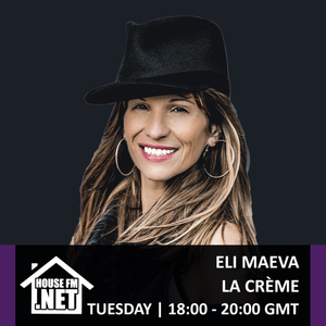 Eli Maeva - La Creme 21 MAY 2019