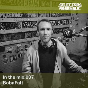 In the mix:007 / BobaFatt